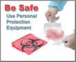 Be Safe - Use Personal Protection Equipment