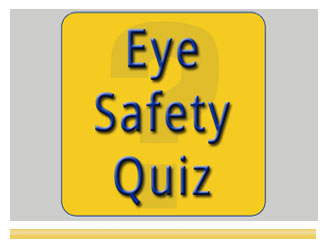 Eye Safety Quiz